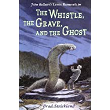The Whistle, the Grave, and the Ghost (Lewis Barnavelt)