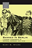 Banned in Berlin, Gary D. Stark, 1845455703