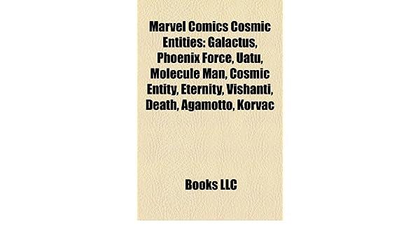 Marvel Comics cosmic entities: Galactus, Phoenix Force, Uatu, Cosmic entity, Eternity, Death, Korvac, Celestial, Deathurge, Tyrant, Stranger: Amazon.es: Source: Wikipedia: Libros en idiomas extranjeros