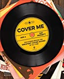 Book Cover for Cover Me: The Stories Behind the Greatest Cover Songs of All Time