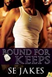 Bound for Keeps, S. E. Jakes, 1619216701