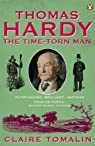 Thomas Hardy : The Time-torn Man par Tomalin