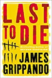 Last to Die (Jack Swyteck Novel)