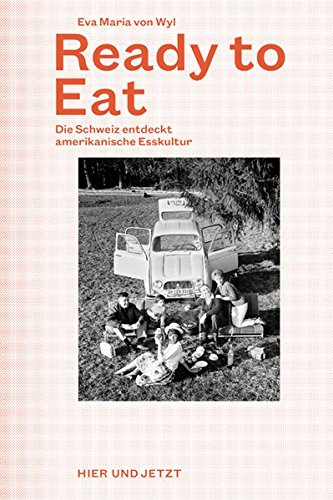 Ready to Eat: Die Schweiz entdeckt amerikanische Esskultur