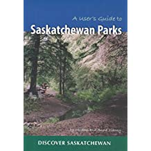 A User's Guide to Saskatchewan Parks