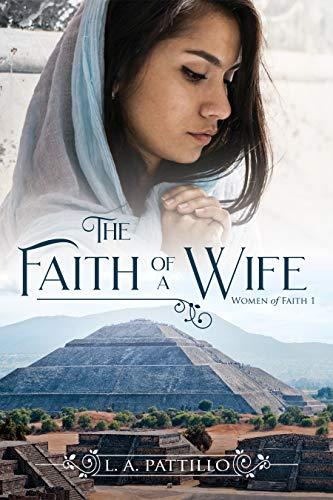 The Faith of a Wife (Women of Faith Book 1) by [Pattillo, L.A.]