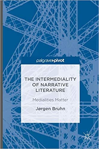The Intermediality of Narrative Literature: Medialities Matter