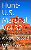 Hunt-U.S. Marshal Vol 32: A New Record offers