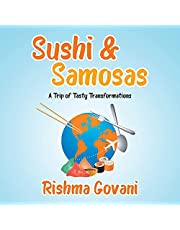 Sushi & Samosas: A Trip of Tasty Transformations