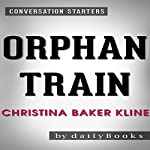 Orphan Train: A Novel by Christina Baker Kline | Conversation Starters | dailyBooks