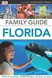 Eyewitness Travel Family Guides Florida, Dorling Kindersley Publishing Staff, 0756694701