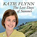The Lost Days of Summer Audiobook by Katie Flynn Narrated by Anne Dover