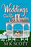 Weddings Can Be Murder: A Cozy Mystery with Recipes (The Painted Lady Inn Mysteries Book 7)