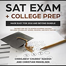 SAT Exam + College Prep Made Easy for 2018 and Beyond Bundle Audiobook by Chirojeevi