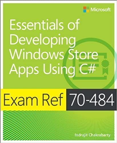 Exam Ref 70-484: Essentials of Developing Windows Store Apps using C# 1st (first) Edition by Chakrabarty, Indrajit published by MICROSOFT PRESS (2013)
