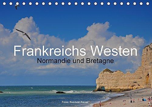 Frankreichs Westen – Normandie und Bretagne (Tischkalender 2017 DIN A5 quer)