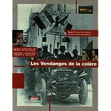 MIDI VITICOLE 1907-2007 : LES VENDANGES DE LA COLÈRE