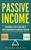img - for Passive Income : 8 Beginner Steps To Building A Solid Foundation To Financial Freedom (Acquiring Financial Freedom, Start Online Business, Quit Your Job, Work Life Balance) book / textbook / text book