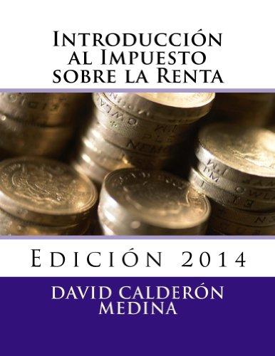 Descargar Libro IntroducciÓn Al Impuesto Sobre La Renta David Calderón Medina