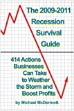 The 2009-2011 Recession Survival Guide, Michael McDermott, 1892538512