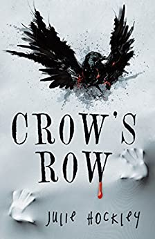 Crow'S Row by [Hockley, Julie]