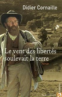 Le vent des libertés soulevait la terre, Cornaille, Didier