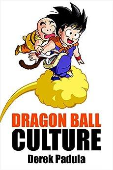 Dragon Ball Culture Volume 3: Battle by [Padula, Derek]