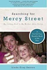 Searching for Mercy Street: My Journey Back to My Mother, Anne Sexton Paperback