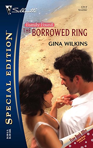 The Borrowed Ring: Family Found (Silhouette Special Edition No. 1717)