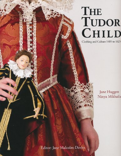 Tudor Costumes History - The Tudor Child: Clothing and Culture