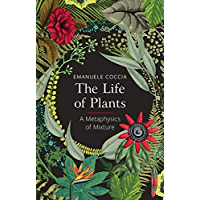 The Life of Plants: A Metaphysics of Mixture (English Edition)