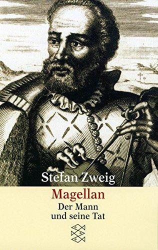 Magellan: Der Mann und seine Tat (Stefan Zweig, Gesammelte Werke in Einzelbänden (Taschenbuchausgabe))