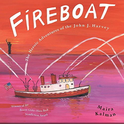 Fireboat: The Heroic Adventures of the John J. Harvey (Picture Puffin Books) (4th Of July Crafts For 2 Year Olds)