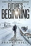 Surviving The Evacuation, Book 13: Future's Beginning: Volume 13