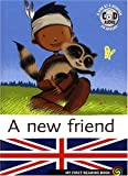 My First Reading Book : A new friend (Avec CD)
