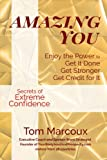 img - for Amazing You: Enjoy the Power to Get It Done, Get Stronger, Get Credit for It   featuring Secrets of Extreme Confidence book / textbook / text book