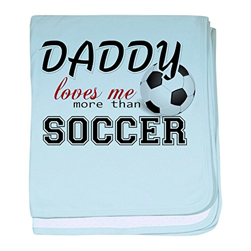 CafePress - Daddy Loves Me More Than Soccer baby blanket - Baby Blanket, Super Soft Newborn Swaddle by CafePress