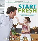Start Fresh: Your Child's Jump Start to Lifelong Healthy Eating