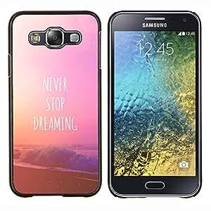 KLONGSHOP // Cubierta de piel con cierre a presión Shell trasero duro de goma Protección Caso - Nunca dejes de soñar texto playa pin - Samsung Galaxy E5 E500 //