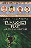 The Roman Mysteries: Trimalchio's Feast and other mini-mysteries