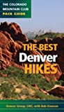 Best Denver Hikes, Colorado Mountain Club Staff, 0979966353