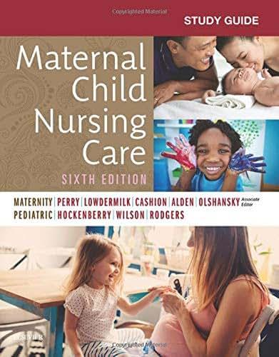 Study Guide for Maternal Child Nursing Care