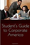 Student's Guide to Corporate America, Coleman, Greg, 0692349928