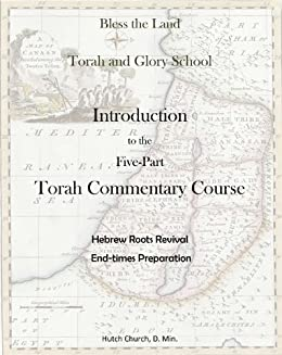 Torah Commentary Course - Numbers/Bamidbar (Torah and Glory Schools Torah Commentary Course Book 4)