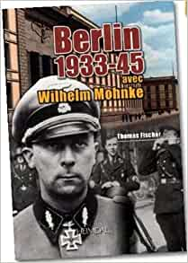 berlin 1933 45 avec wilhelm mohnke french edition 9782840483656 thomas fischer. Black Bedroom Furniture Sets. Home Design Ideas