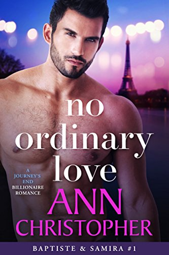 No Ordinary Love: A Journey's End Billionaire Romance (Journey's End Billionaires Book 1) by [Christopher, Ann]