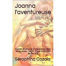 Joanna l'aventureuse: Contes érotiques d'une aventurière amoureuse - Vol.2 - Dans la chaleur de Penang (French Edition)