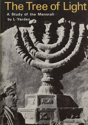 The tree of light;: A study of the menorah, the seven-branched lampstand,