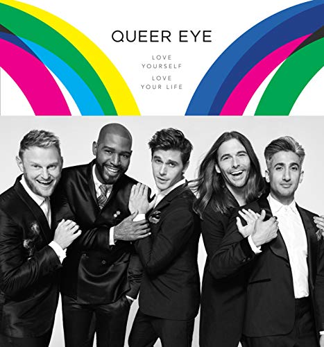 Queer Eye: Love Yourself. Love Your Life. by Clarkson Potter