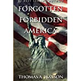 Forgotten Forbidden America:Rise of Tyranny (Volume 1)